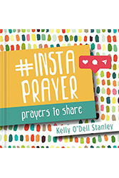 InstaPrayer: Prayers to Share by Kelly O'Dell Stanley